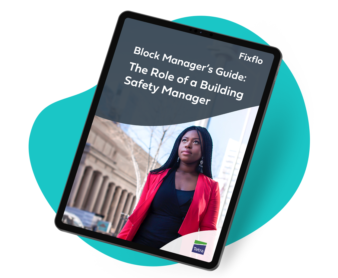 Fixflo - Block Manager's Guide: The Role of a Building Safety Manager