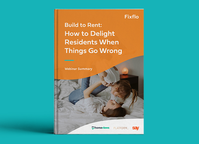 Build to Rent: How to Delight Residents When Things Go Wrong