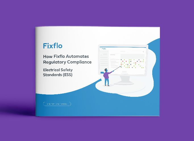 How Fixflo Automates Regulatory Compliance - Electrical Safety Standards (ESS)