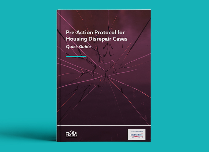 Pre-Action Protocol for Housing Disrepair Cases Quick Guide