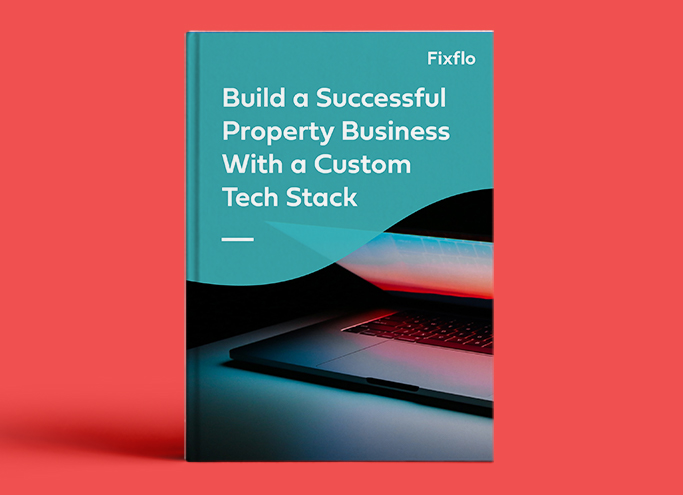 Build a Successful Property Business With a Custom Tech Stack